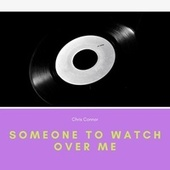 Someone to Watch over Me by Chris Connor