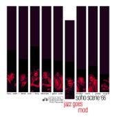 Jazz Goes Mod: Soho Scene '66 by Various Artists
