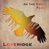 As the Crow Flies by Loveridge