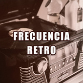 Frecuencia Retro von Various Artists