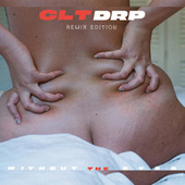 Without the Eyes (Remixes) by Clt Drp