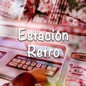 Estación Retro by Various Artists