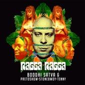 Ragga Ragga by Boddhi Satva
