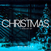 The Christmas I Dream of di Ric Mills
