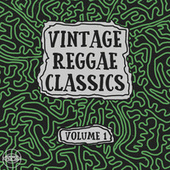 Vintage Reggae Classics, Vol. 1 by Various Artists