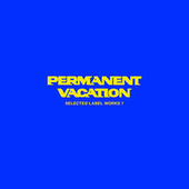 Permanent Vacation - Selected Label Works 7 von Various Artists