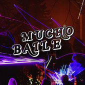 Mucho Baile von Various Artists