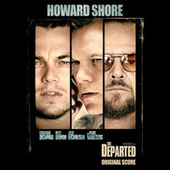 The Departed (Original Motion Picture Soundtrack) by Howard Shore