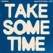 Take Some Time (Emancipator Remix) by Wilderado
