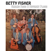 Smiling Faces & Different Places by Betty Fisher