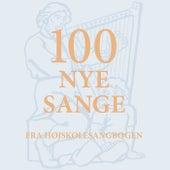 100 Nye Sange fra Højskolesangbogen by Højskolesangbogen