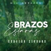En Qué Brazos Estarás by Corazón Serrano