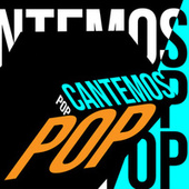 Cantemos Pop by Various Artists