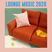 Lounge Music 2020 by Various Artists