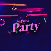 Pura Party by Various Artists