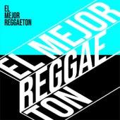 El Mejor Reggaeton von Various Artists