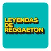 Leyendas de Reggaeton de Various Artists