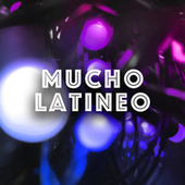 Mucho Latineo von Various Artists