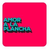 Amor a la Plancha de Various Artists