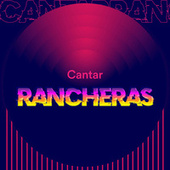 Cantar Rancheras by Various Artists
