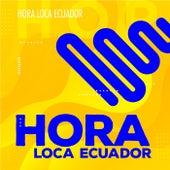 Hora Loca Ecuador von Various Artists