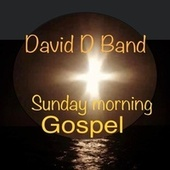 Sunday Morning Gospel von David D. Band