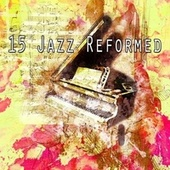15 Jazz Reformed by Bar Lounge