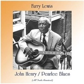 John Henry / Pearlee Blues (Remastered 2020) de Furry Lewis