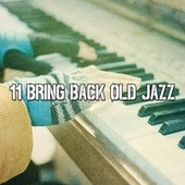 11 Bring Back Old Jazz by Chillout Lounge