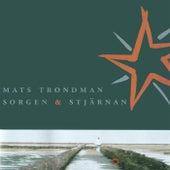 Sorgen & Stjärnan by Mats Trondman