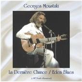 La Dernière Chance / Eden Blues (All Tracks Remastered) von Georges Moustaki