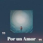 Por Un Amor by Ramon Veloz, Arsenio Rodriguez, El Nino de la Huerta, Doris Day, Orquesta Sublime, Mickey Gilley, Lola Beltran, Antonio Molina, Antonio Machin