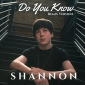 Do You Know (Remix Version) by Shannon