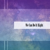 We Can Do It Right de Avigo