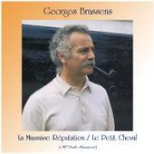 La Mauvaise Réputation / Le Petit Cheval (All Tracks Remastered) de Georges Brassens