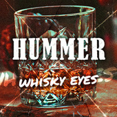Whisky Eyes von Hummer