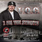 I Am the Streets by L.O.C.
