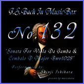 Bach In Musical Box 132 / Sonata For Viola Da Gamba And Cembalo D Major Bwv1028 by Shinji Ishihara