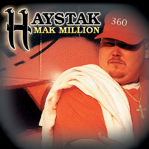 Mak Million by Haystak