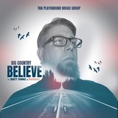 Believe (feat. Matt Townz & Marquee) by Big Country