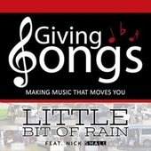 Little Bit of Rain (feat. Nick Small) by Giving Songs