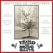 Sketches of Christmas by Ken Tizzard and Music for Goats