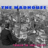 Back in the City de Madhouse