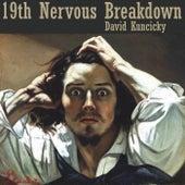 19th Nervous Breakdown von David Kuncicky
