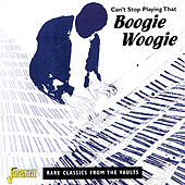 Can't Stop Playing That Boogie Woogie - Rare Classics from the Vaults by Various Artists