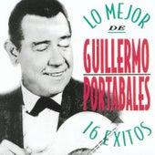 Lo Mejor de Guillermo Potables - 16 Exitos by Guillermo Portables