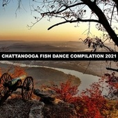 CHATTANOOGA FISH DANCE COMPILATION 2021 by Leoni