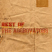 Best Of Aggrovators de The Aggrovators