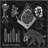 The End of Everything by Out Out