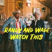 Randy and Wade Watch This de The Randy Rogers Band